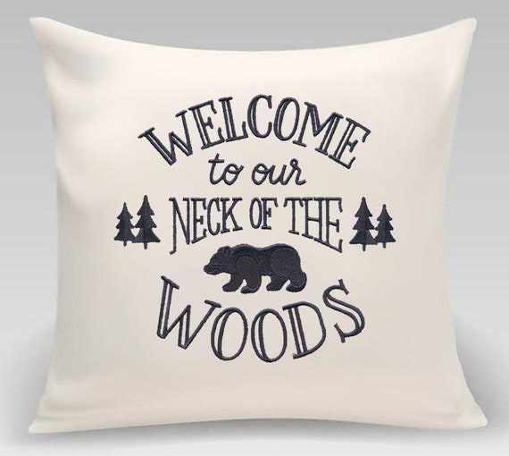 Decorative pillow - Welcome To Our Neck Of The Woods - Contemporary Embroidered gift with Personalization option. Includes feather insert