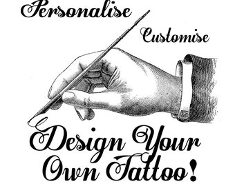 Design your own custom Temporary Tattoo...Made from your own image!