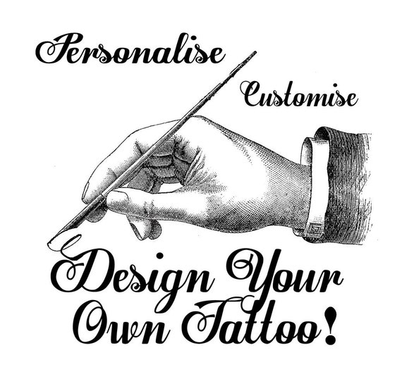 Design Your Own Tattoo: Design Your Own Custom Temporary Tattoo...Made From Your