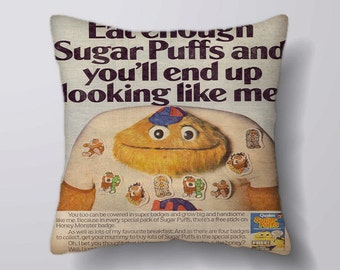 Sugar Puffs Eat Enough and You'll end up looking like me honey monster - Cushion Cover Case Or Stuffed With Insert