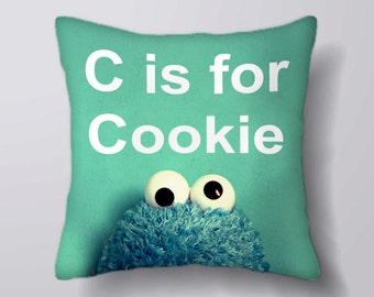 C Is For Cookie Monster - Cushion Cover Case Or Stuffed With Insert