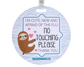 Sloth Tag - No Touching Baby Flu Tag (Girl Preemie Sign, Newborn, Car Seat Tag)  - CPSIA Safety Tested - no touching tag for carseat