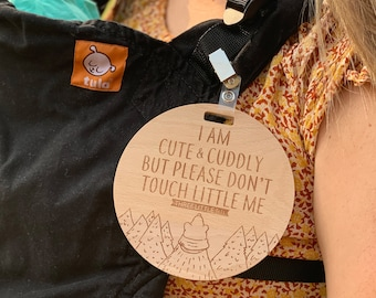 Wooden- I'm Cute & Cuddly But Please Don't Touch Me (Preemie Sign, Newborn) - CPSIA Safety Tested - no touching tag for baby carseat