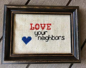 Love your neighbors- framed cross stitch