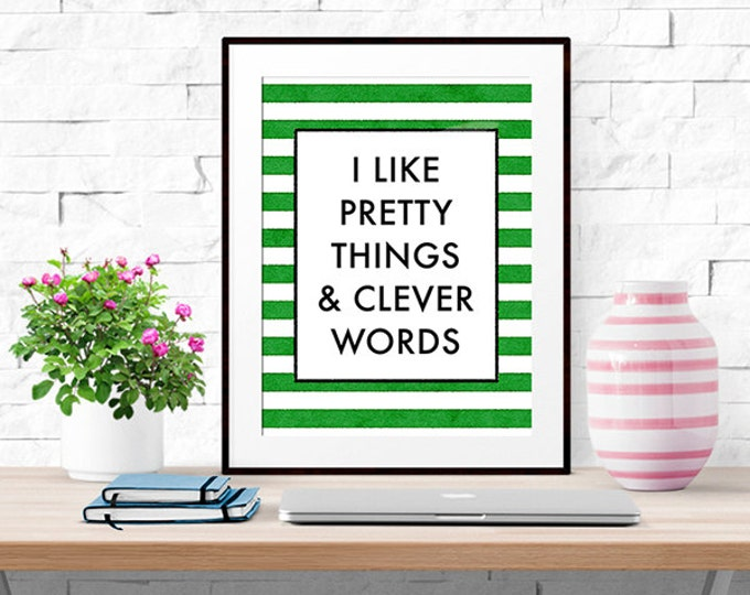 I Like Pretty Things and Clever Words -- Print -- Home Decor -- Quote Print