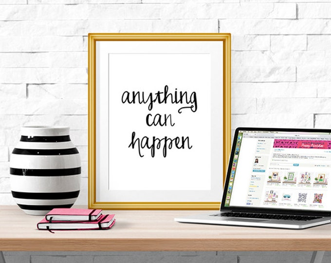 "Anything Can Happen -- Quote Poster -- Home Decor -- 8 X 10"" Print"