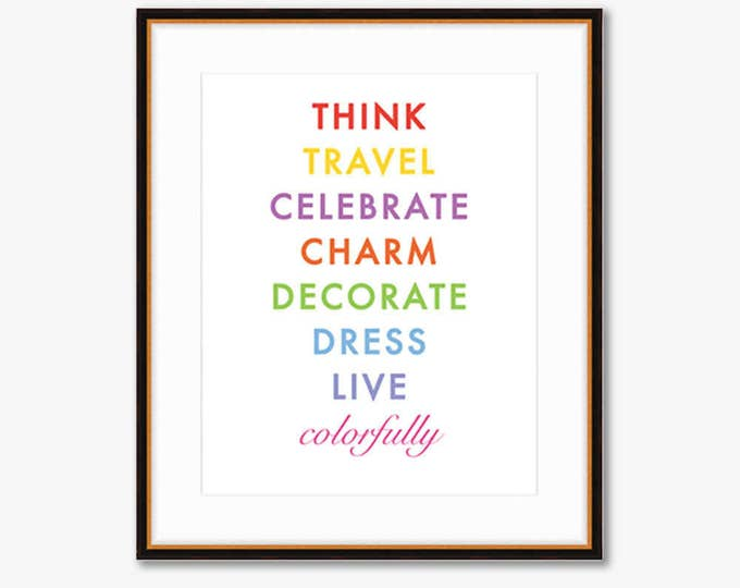 Live Colorfully -- Home Decor -- Quote Print -- 8 X 10""