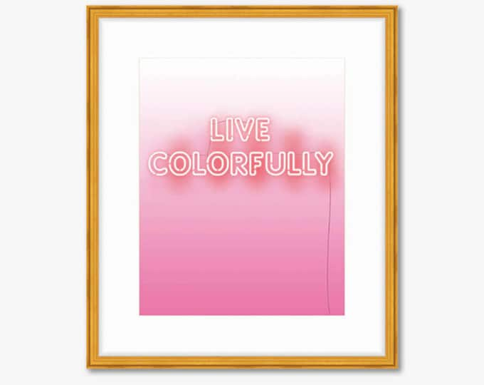 Live Colorfully Neon Sign -- Print -- Home Decor -- Quote Print