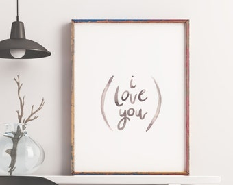 I Love You, Handlettering, Watercolor Print, 8x10, 11x14, Gift for her, Anniversary Gift, Wedding Gift