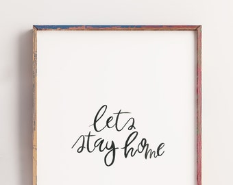 Lets Stay Home, Handlettering, Watercolor print, Prints Wall Art, 8x10. 11x14