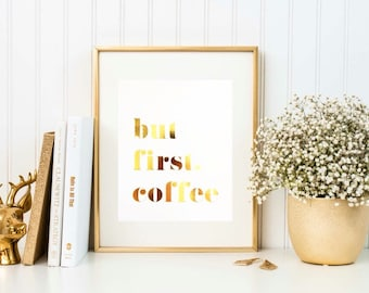 But First Coffee gold foil print/but first coffee art/ coffee print/ coffee art/ coffee gold print/ kitchen print