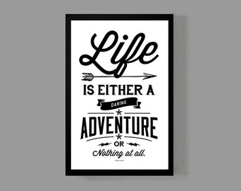 Travel Quote Poster Print - Life is either a daring adventure or nothing at all - Helen Keller - 11x17 size - Wanderlust, Adventures, World