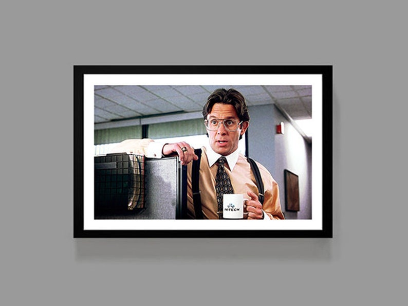 Office Space Movie Bill Lumbergh Poster Print Funny Office Etsy