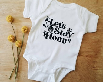 Let's Stay Home onesie, neutral baby clothes, baby shower gift, new mom gift, new baby, modern baby tee, folk style