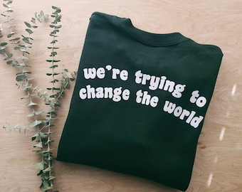 Change The World Unisex pullover sweatshirt,folk style, minimalist style,love your planet, planet earth,climate crisis,save our planet,earth