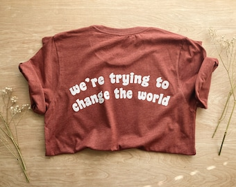 Change The World Unisex tee, graphic tee, folk style,minimalist style, love your planet, planet earth,climate crisis, save our planet, earth