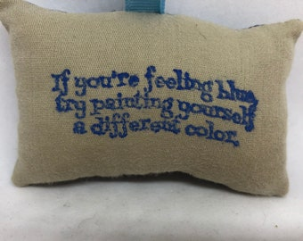 """Feeling Blue """"If You're Feeling Blue, Try Painting Yourself a Different Color"""" Christmas Ornament Encouraging encouragement"""