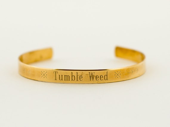 Tumble Weed | Wander Lust | Traveler | Mantra Cuff  | Inspiration for Her | Best Friend Gift | Positive Quote Bracelet | Inspirational Gift