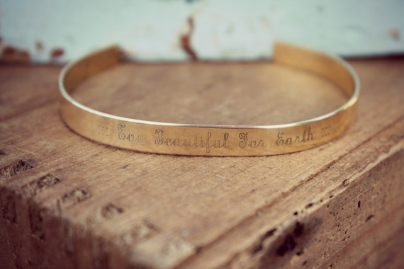 Too Beautiful For Earth | Memorial Gift | Infant Loss | Miscarriage | Sympathy Gift | Bangle Bracelet | Cuff | Remembrance | Loss Of Mother