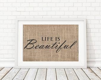 Life Is Beautiful Sign, Life Is Beautiful Print, Beautiful Life Sign, Burlap Wall Art, Inspirational Print, Motivational Print
