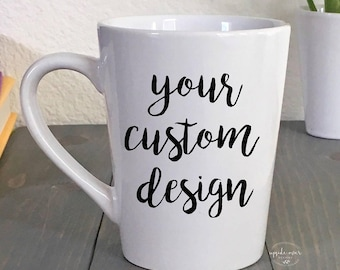 Coffee Mug - Personalized Mugs - Custom Coffee Mug - Custom Logo Mugs - Large Coffee Mug - Custom Quote - Design your own