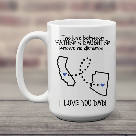 Father Daughter Dad Personalized Long Distance State Coffee Mug Gift with Quote Countries All States 11oz or 15 oz
