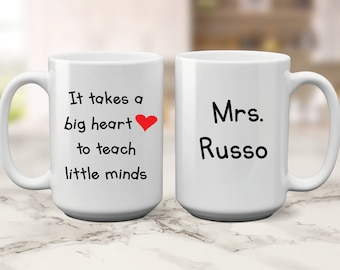 Teacher Appreciation Gift Coffee Mug - It Takes a Big Heart to Teach Little Minds - Personalized Teacher Appreciation Gift