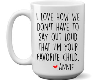 Favorite Child Mug Coffee Mug - Funny Fathers Day Gift - Gifts for Dad - Funny Coffee Mug - Dad Gift