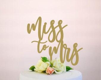 miss to mrs : bridal shower cake topper | wedding cake topper | engagement cake topper