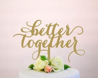 better together : wedding cake topper