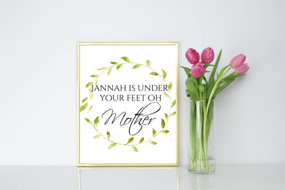 Jannah Is Under Your Feet Oh Mother Islamic Wall Art Etsy