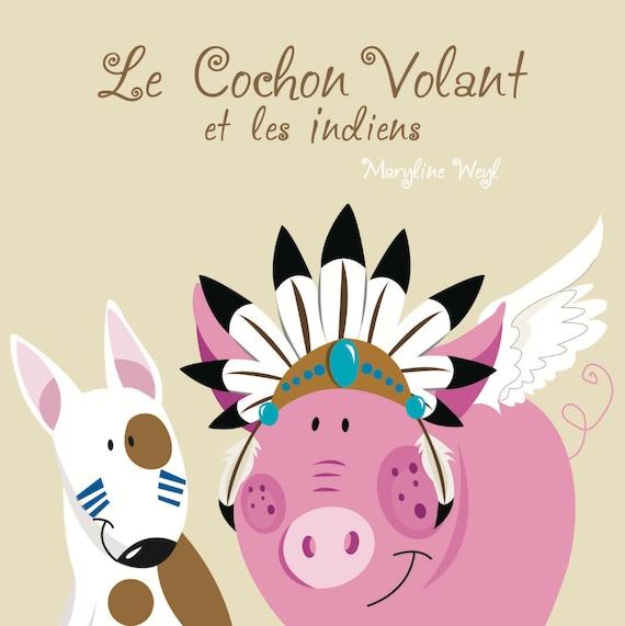 Livre Le Cochon Volant Et Les Indiens
