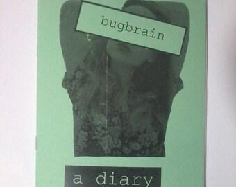 BUGBRAIN, a diary/perzine