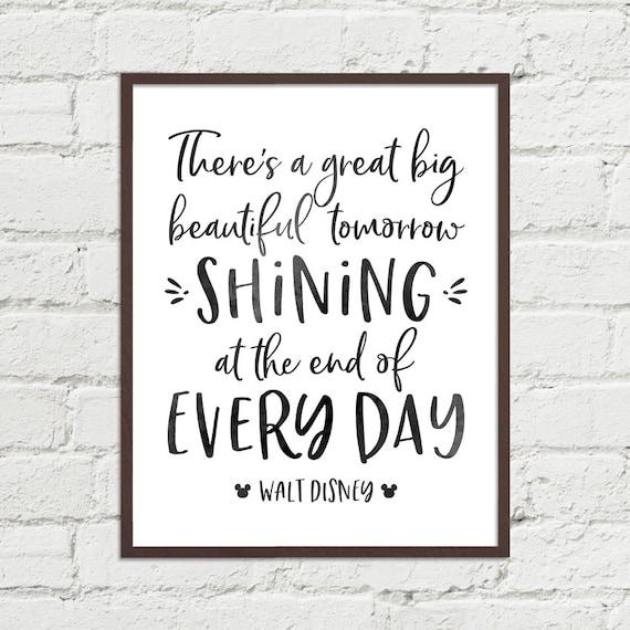 Walt Disney Quote Great Big Beautiful Tomorrow Shining at the end Every Day  - Digital Word Art Printable 8x10 11x14 16x20 JPGs Black & White