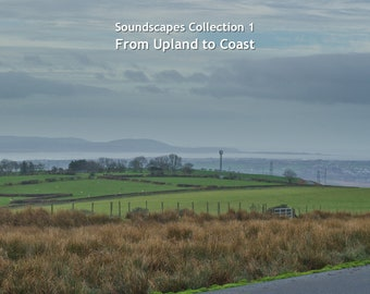 Soundscapes Collection 1 - From Upland To Coast A collection of 11 environmental soundscapes from walks taken across upland and along coast