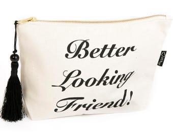 Better Looking Friend Make-Up bag - Cosmetic Bag - Fun - Slogan Make-up Bag