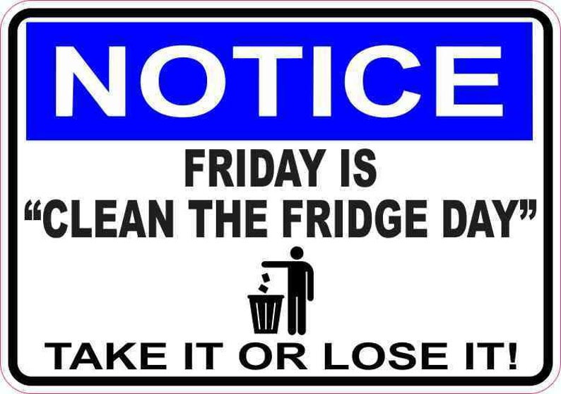 5in x 3.5in Notice Friday Is Clean the Fridge Day Magnet Magnetic Sign