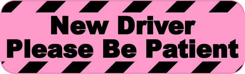 10in x 3in Pink New Driver Please Be Patient Magnet