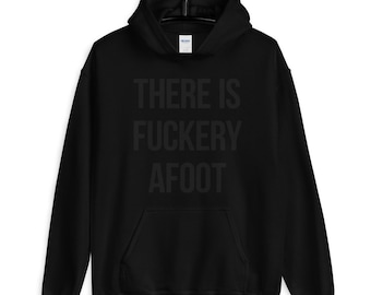 Black on Black Unisex Hoodie   Gothic Nu goth All Black Everything Emo clothing Soft grunge Murdered out   There is Fuckery Afoot