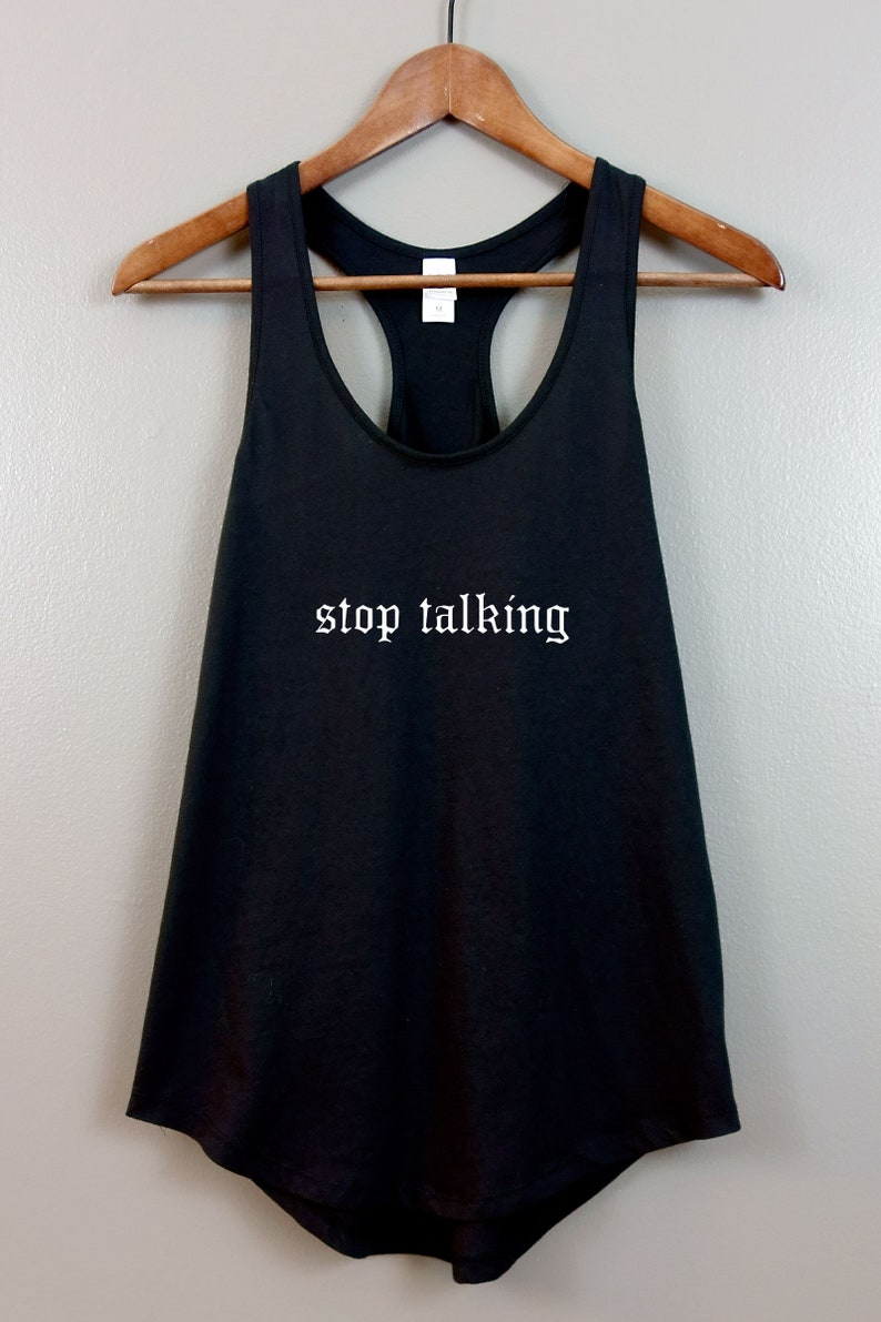 Soft grunge Pastel Tumblr Aesthetic Gothic Font Typography clothing Sarcastic Stop Talking Nu Goth Womens Racerback Tank Top Shirt