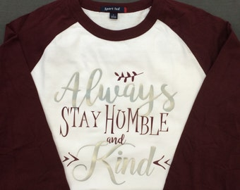 Always stay humble & kind raglan baseball tee