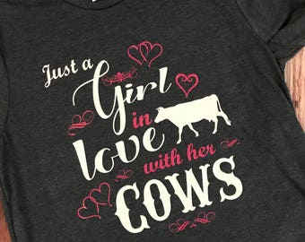 Just a girl in love with her cows t-shirt