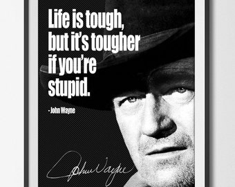 Life Is Tough Quotation   Black Canvas Effect Printable Art   John Wayne  Quote   INSTANT