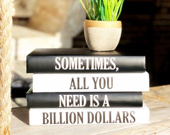 SOMETIMES ALL YOU Need Is A Billion Dollars, Funny Decorative Book Set, Funny Quote, Funny Home Decor, Office Decor, Funny Gift, Money Quote