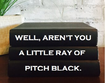 WELL AREN'T YOU a Little Ray of Pitch Black, Funny Decorative Book Set, Living Room Home Decor, Office Decor, Classroom Decor, Funny Gift