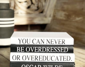 YOU CAN NEVER Be Overdressed or Overeducated, Oscar Wilde Decorative Book Set, Oscar Wilde Quote, Living Room Decor, Office Decor, Classroom