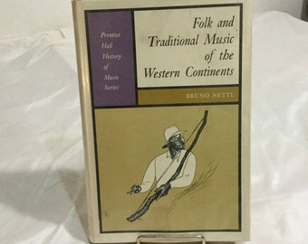 Folk and Traditional Music of the Western Continents Bruno Nettl 1965 Second Printing HC with jacket