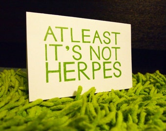 """Funny Get Well Card, """"Atleast It's Not Herpes"""", Get Well Card, Homemade Greeting Card"""