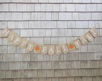 Happy Fall Y'all Burlap Banner, Happy Fall Yall Bunting, Happy Fall Y'all Garland, Fall Decor, Autumn Banner, Fall Home Decor, Thanksgiving