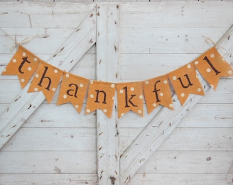 Ready to Ship, Thanksgiving Decor, Thankful Banner, Thanksgiving Banner, Thankful Burlap Banner  Thanksgiving Garland, Happy Thanksgiving